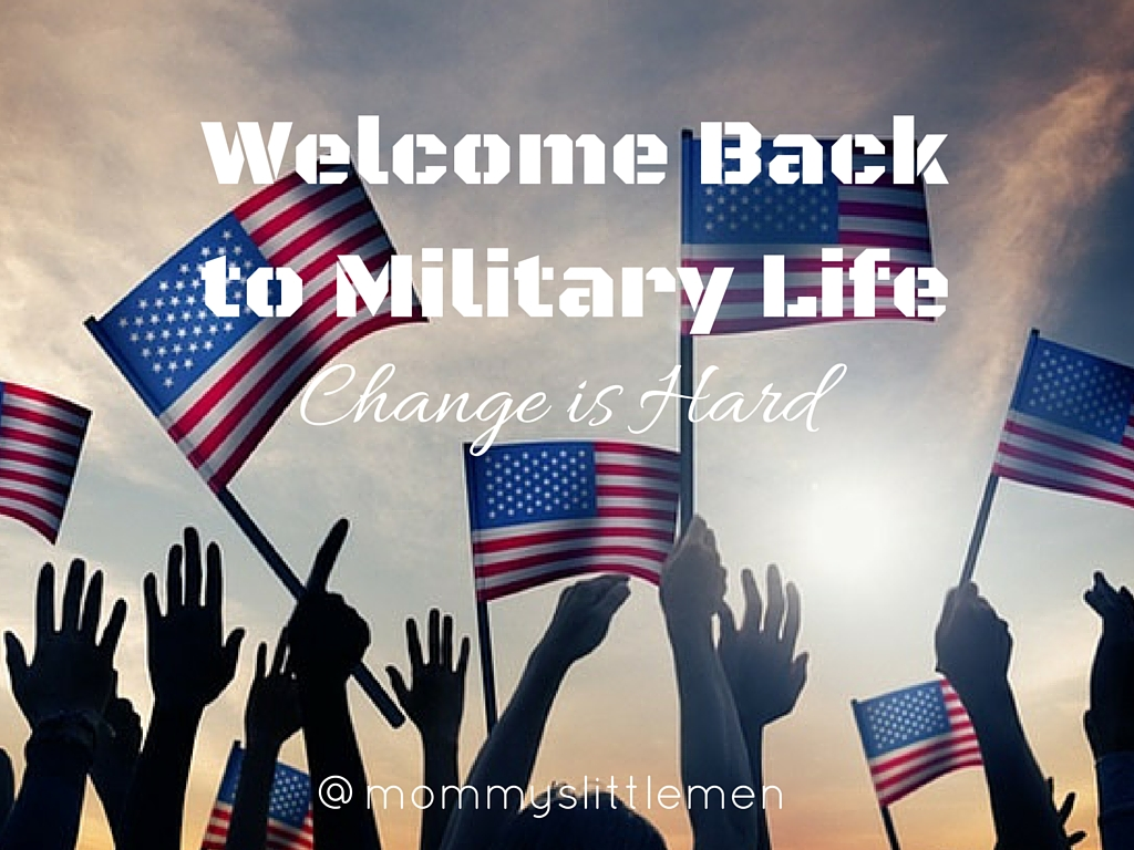 Welcome Back to Military life
